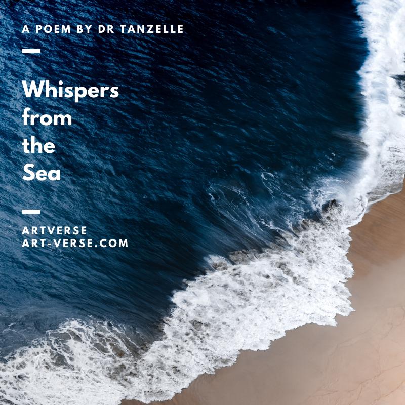 Whispers from the Sea, artverse, art-verse.com, sea, ocean, beach, poem, prose, literature, writing, inspirational, message, tanzelle oberholster