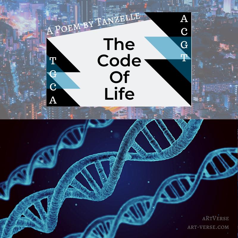 The Code Of Life, artverse, art-verse.com, drabble, prose, literature, writing, inspirational, message, tanzelle oberholster, genetics, molecular biology, genes, base parirs