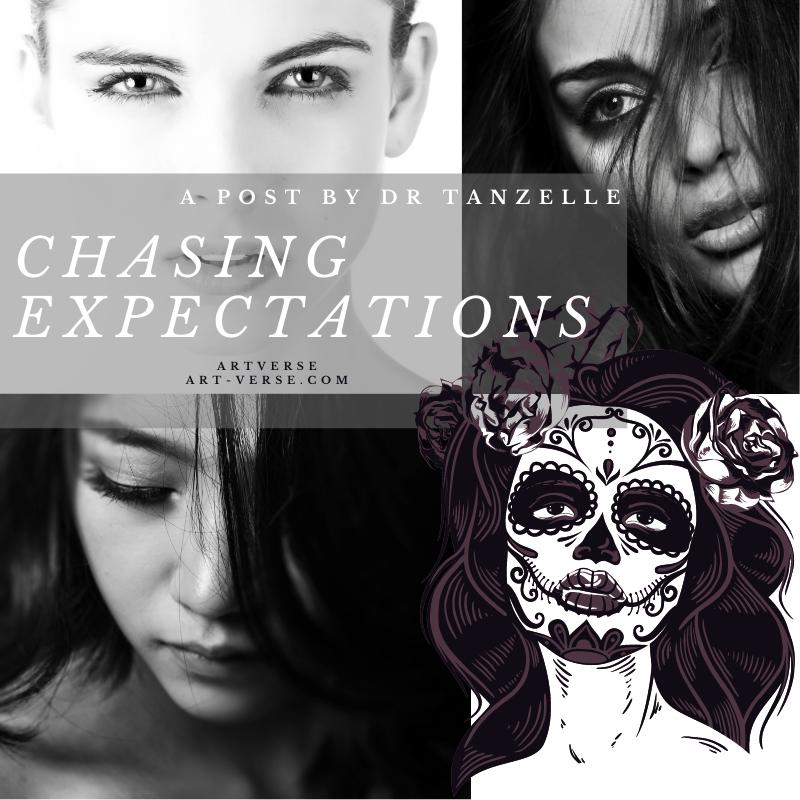 Chasing Expectations, artverse, art-verse.com, drabble, prose, literature, writing, inspirational, message, tanzelle oberholster, society