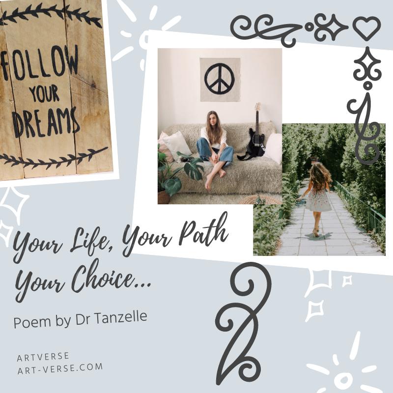 Your Life, Your Path, Your Choice, artverse, art-verse.com, poem, woman,
