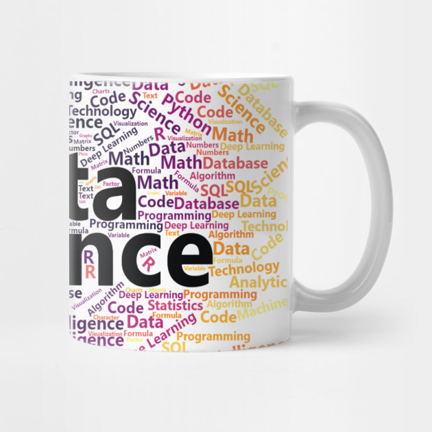 gifts for data scientist, gifts for data analysts, gifts for data nerd, gifts for machine learning scientist, gifts for programmer, gifts for big data scientist, coffee mug, data science word cloud, artverse, teepublic, ggplot2, inferno color palette