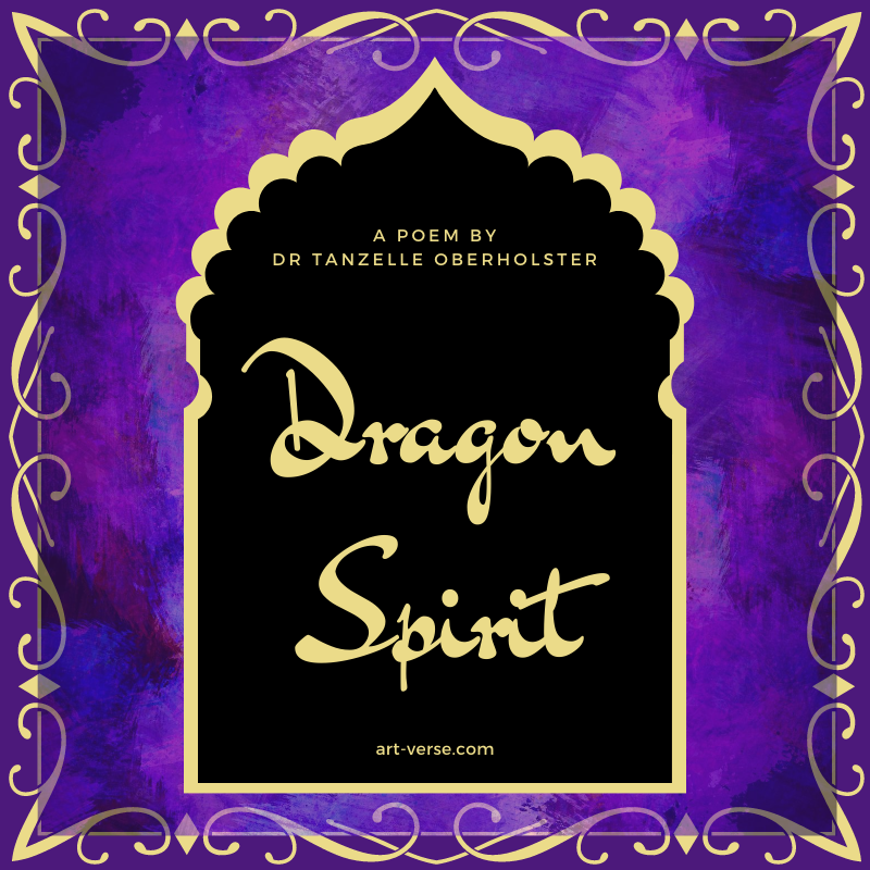 Dragon Spirit, aRtVerse, art-verse.com, poem, poetry, battle, war, self development, strength, overcome, you are the dragon, be a dragon