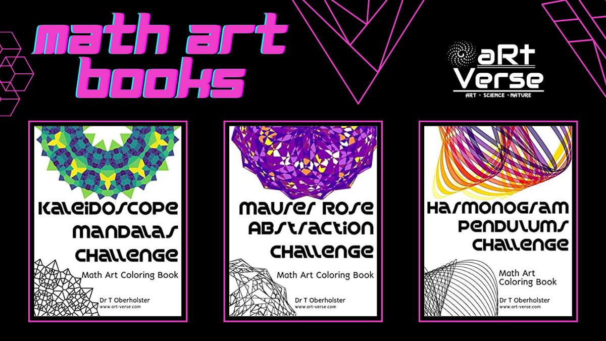 Math Art Books, artverse, art-verse.com, tanzelle oberholster, kaleidoscope, mandalas, maurer rose, abstraction, coloring challenge, adult coloring books, harmonogram, pendulum